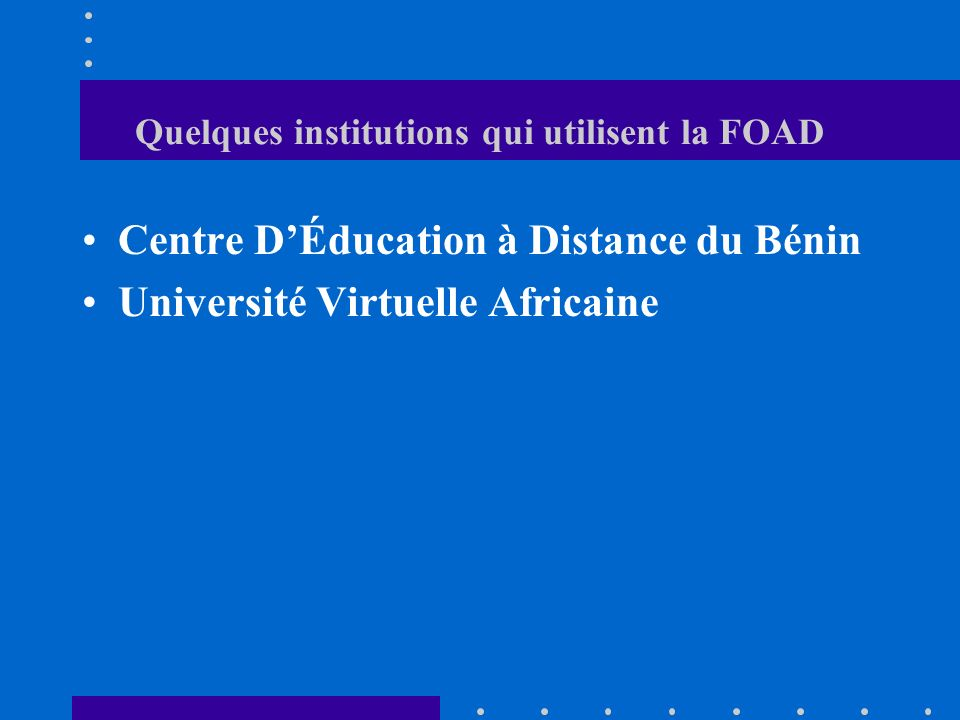 Quelques institutions qui utilisent la FOAD