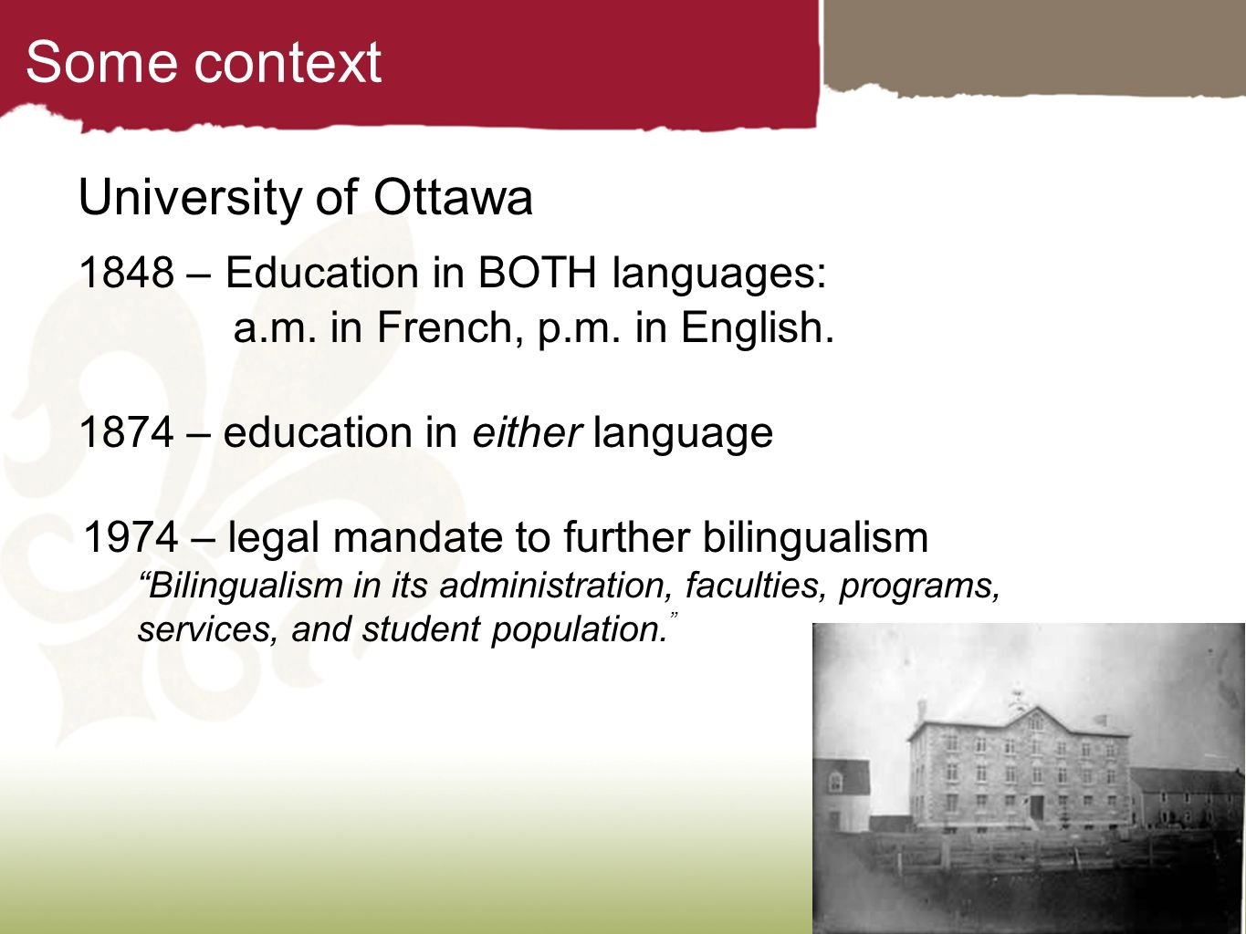 Some context University of Ottawa 1848 – Education in BOTH languages: