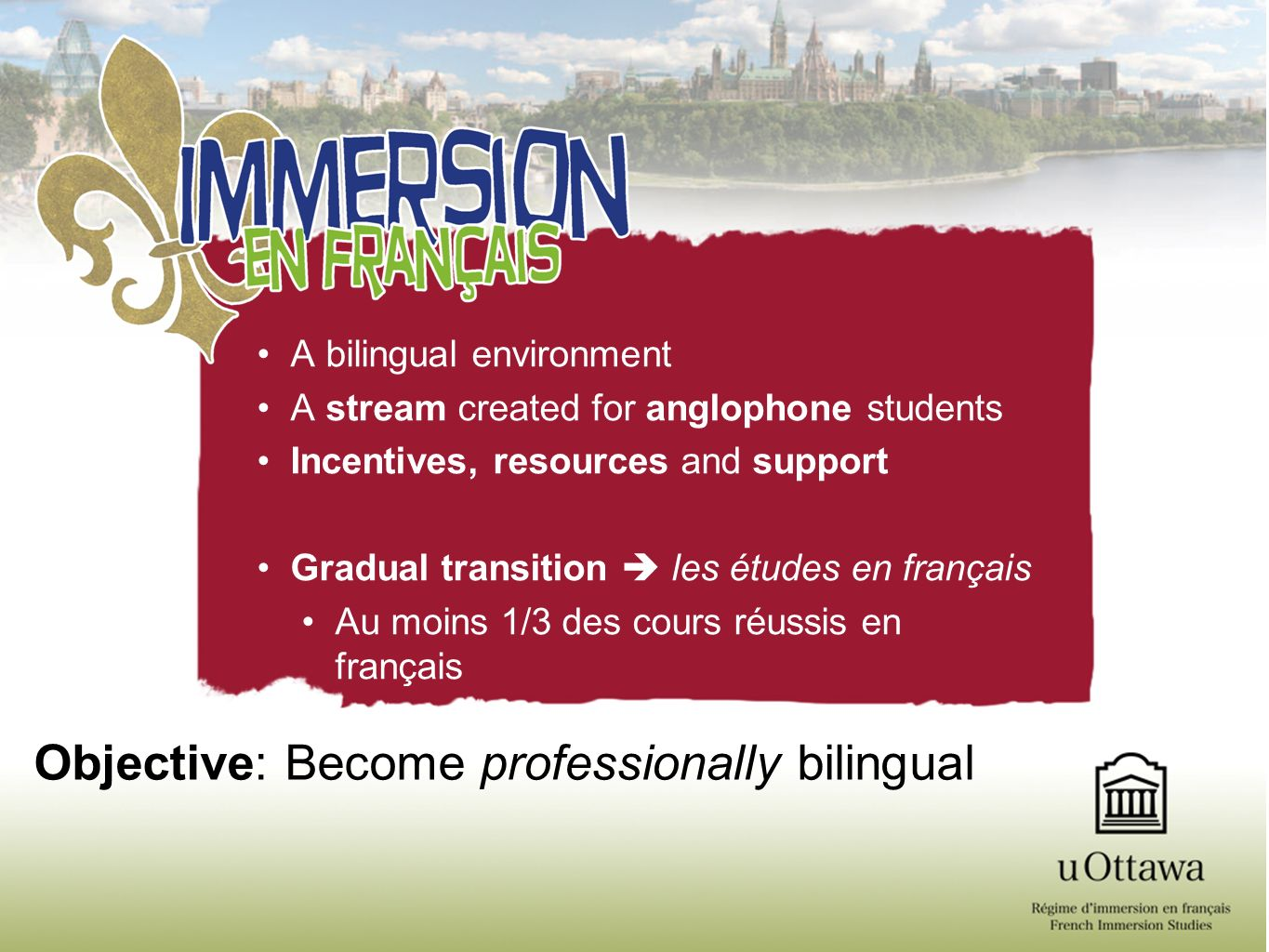 Objective: Become professionally bilingual