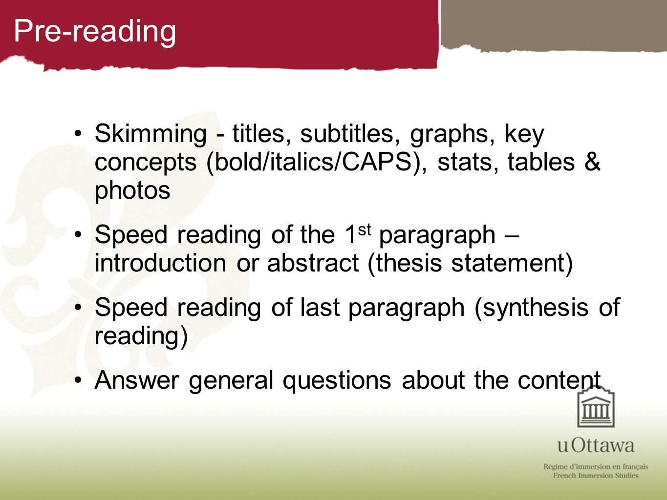 Pre-reading Skimming - titles, subtitles, graphs, key concepts (bold/italics/CAPS), stats, tables & photos.