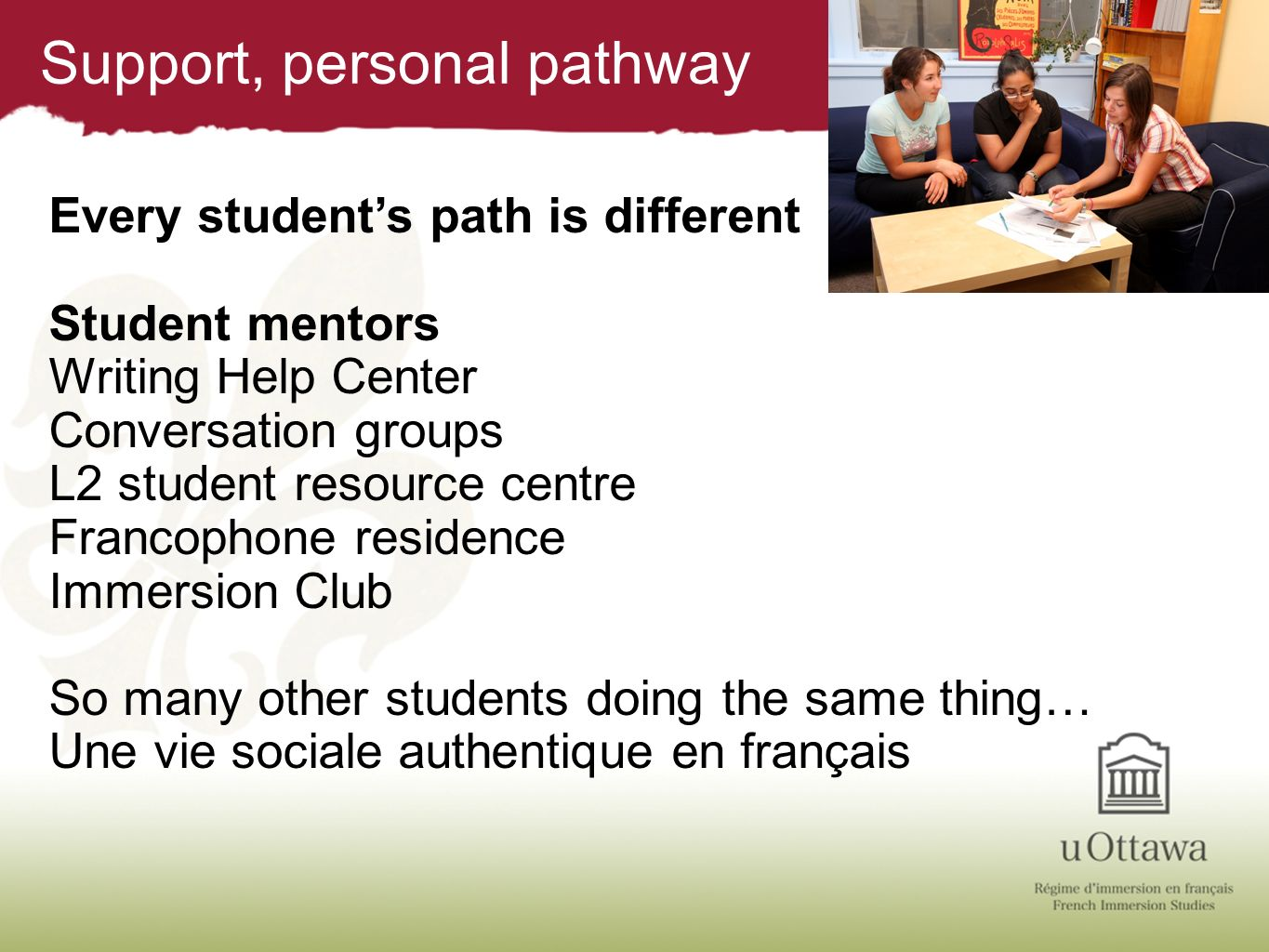 Support, personal pathway