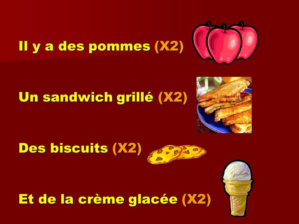 Il y a des pommes (X2) Un sandwich grillé (X2) Des biscuits (X2) Et de la crème glacée (X2)