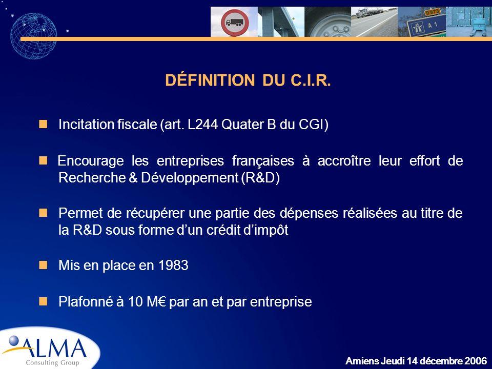 DÉFINITION DU C.I.R.  Incitation fiscale (art. L244 Quater B du CGI)