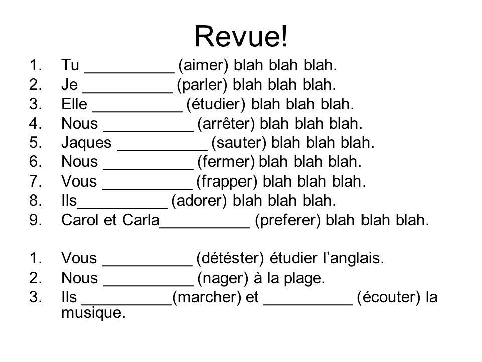 Revue! Tu __________ (aimer) blah blah blah.