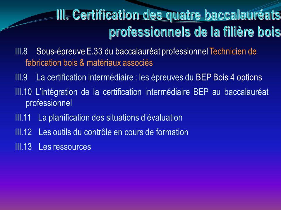 III. Certification des quatre baccalauréats professionnels de la filière bois