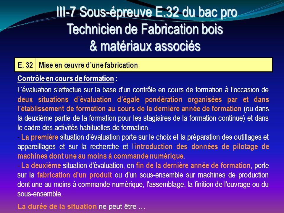 III-7 Sous-épreuve E.32 du bac pro Technicien de Fabrication bois & matériaux associés
