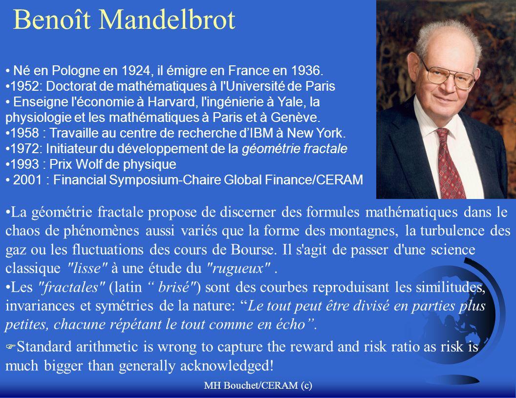 Benoît Mandelbrot Né en Pologne en 1924, il émigre en France en 1936. 1952: Doctorat de mathématiques à l Université de Paris.