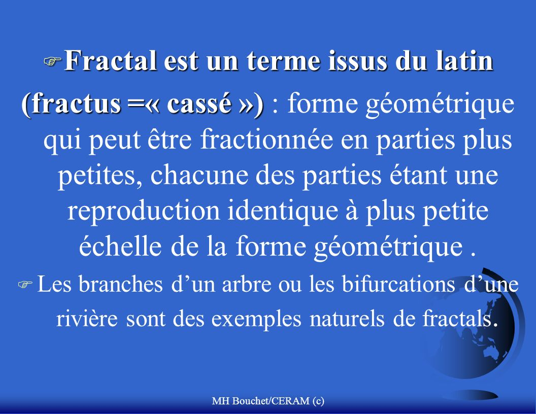 Fractal est un terme issus du latin