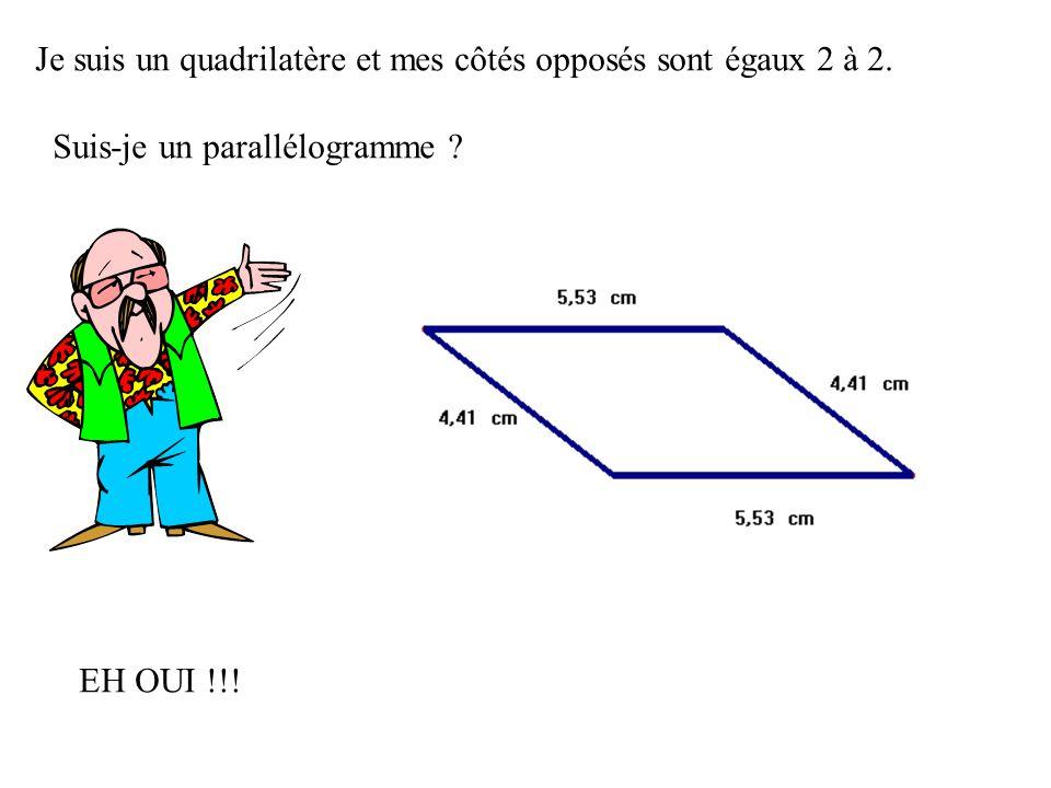 Je suis un quadrilatère et mes côtés opposés sont égaux 2 à 2.