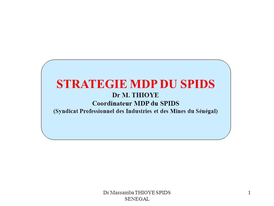 STRATEGIE MDP DU SPIDS Dr M. THIOYE Coordinateur MDP du SPIDS
