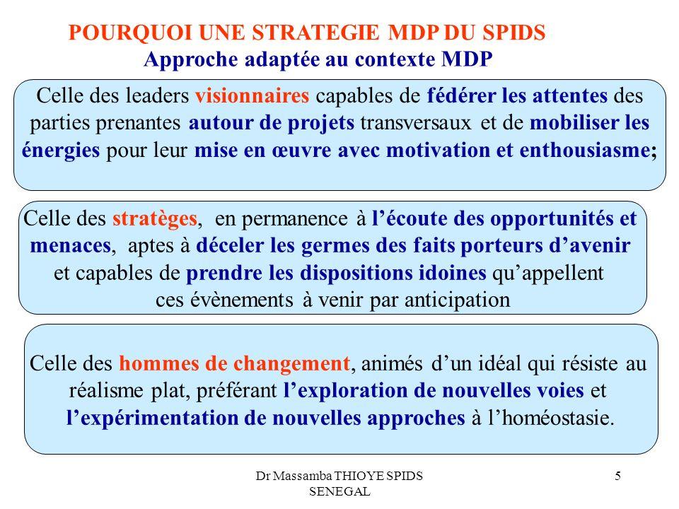 POURQUOI UNE STRATEGIE MDP DU SPIDS Approche adaptée au contexte MDP