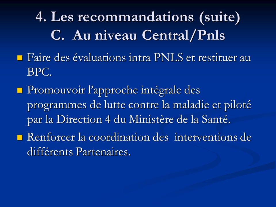 4. Les recommandations (suite) C. Au niveau Central/Pnls