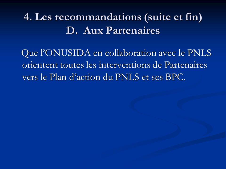 4. Les recommandations (suite et fin) D. Aux Partenaires