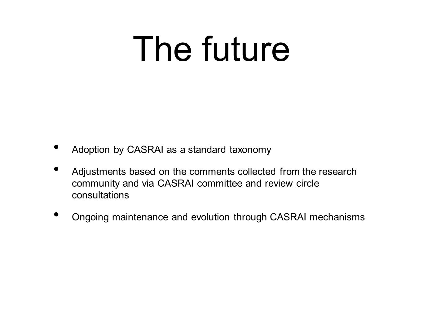 The future Adoption by CASRAI as a standard taxonomy