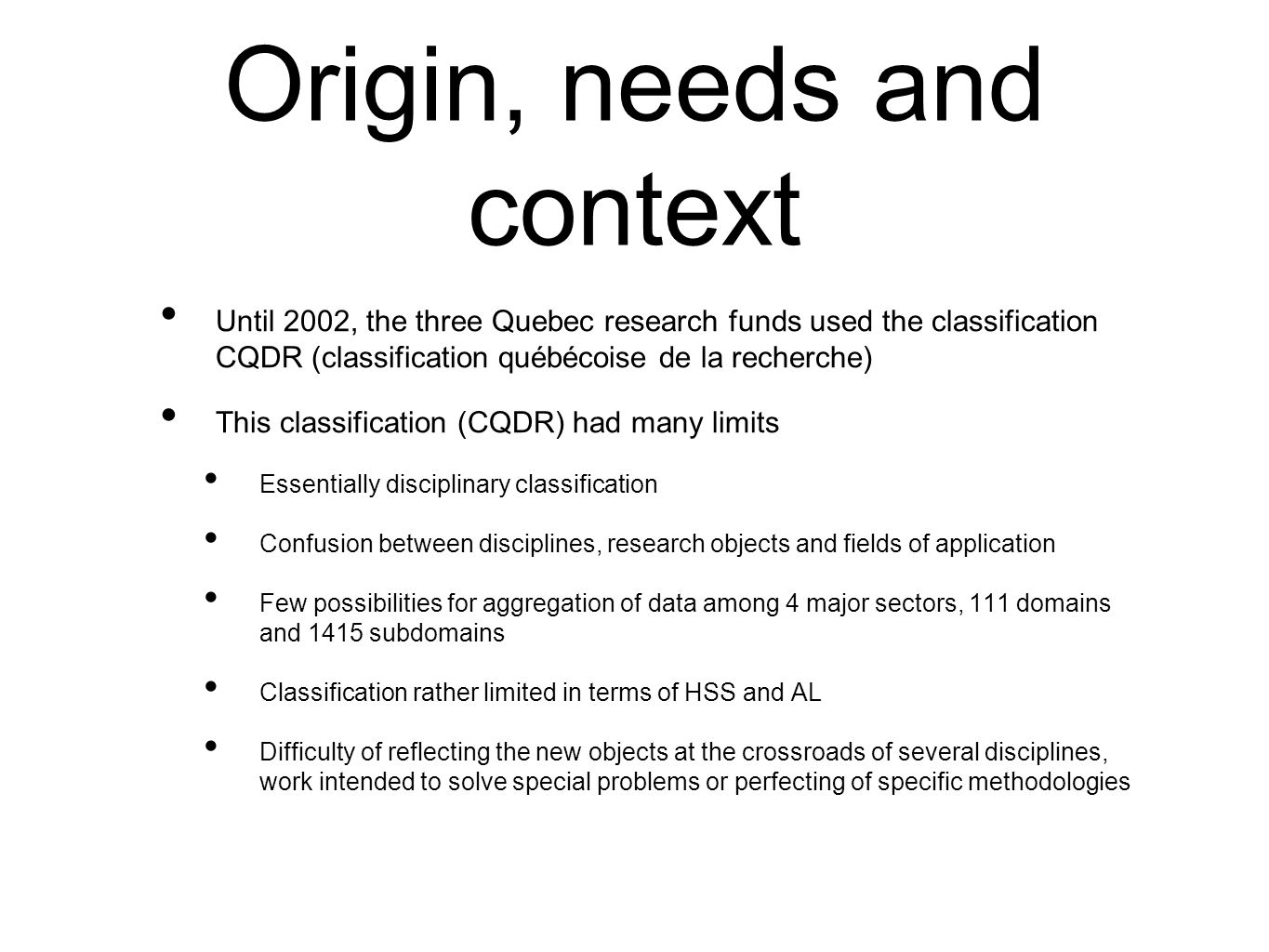 Origin, needs and context