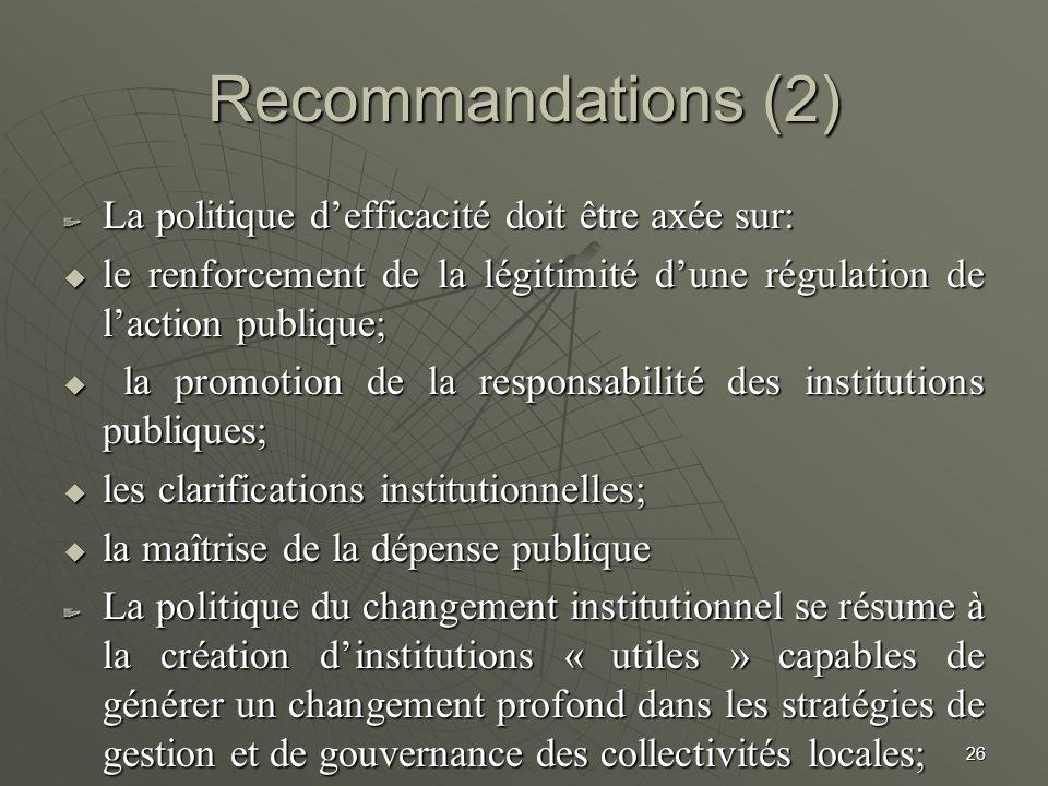 Recommandations (2) La politique d'efficacité doit être axée sur: