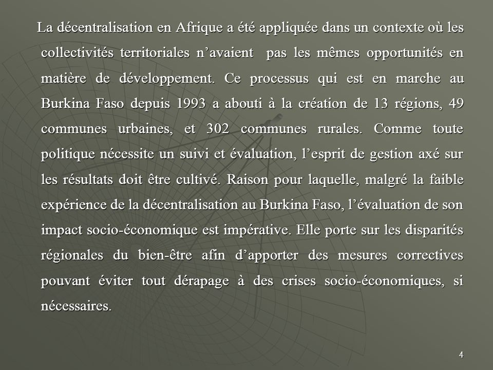 La décentralisation en Afrique a été appliquée dans un contexte où les collectivités territoriales n'avaient pas les mêmes opportunités en matière de développement.