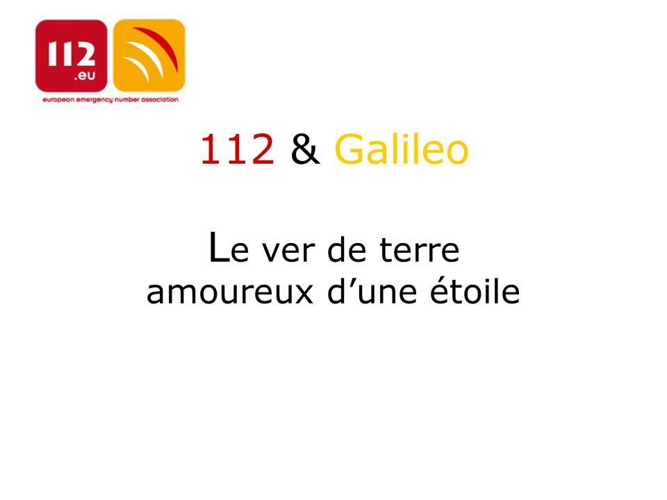 112 & Galileo Le ver de terre amoureux d'une étoile