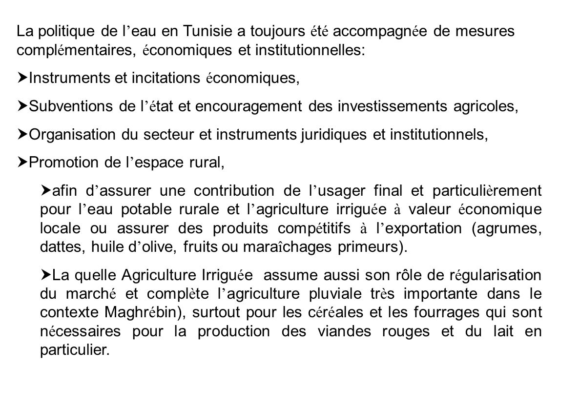 La politique de l'eau en Tunisie a toujours été accompagnée de mesures complémentaires, économiques et institutionnelles: