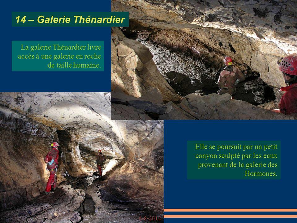 14 – Galerie Thénardier La galerie Thénardier livre accès à une galerie en roche de taille humaine.