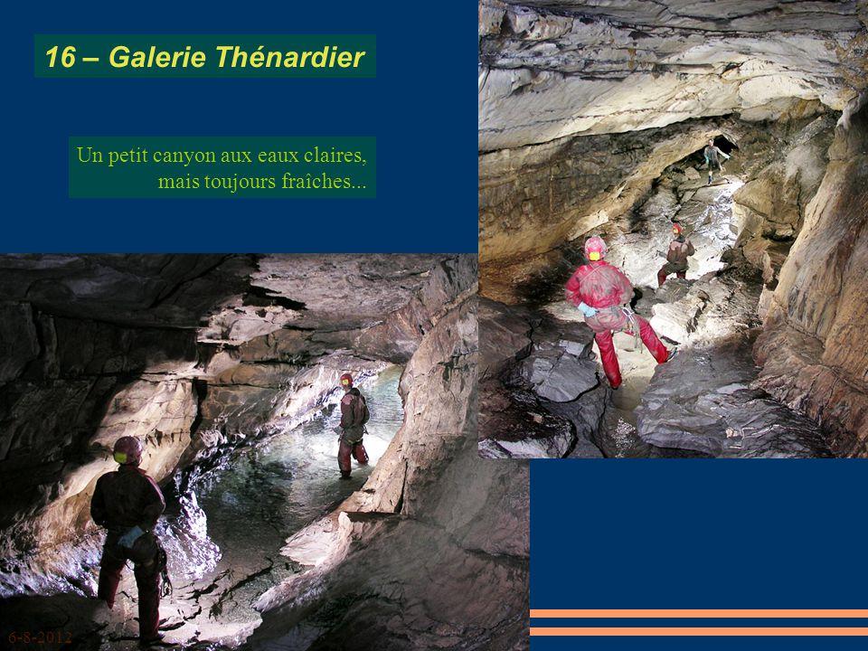 16 – Galerie Thénardier Un petit canyon aux eaux claires, mais toujours fraîches... 6-8-2012