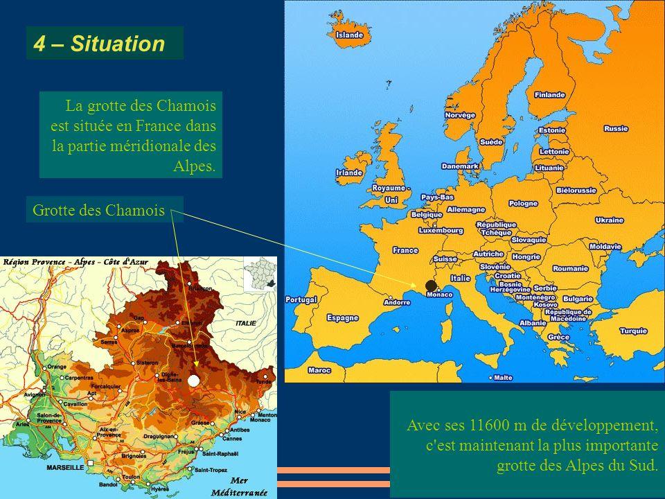 4 – Situation La grotte des Chamois est située en France dans la partie méridionale des Alpes. Grotte des Chamois.