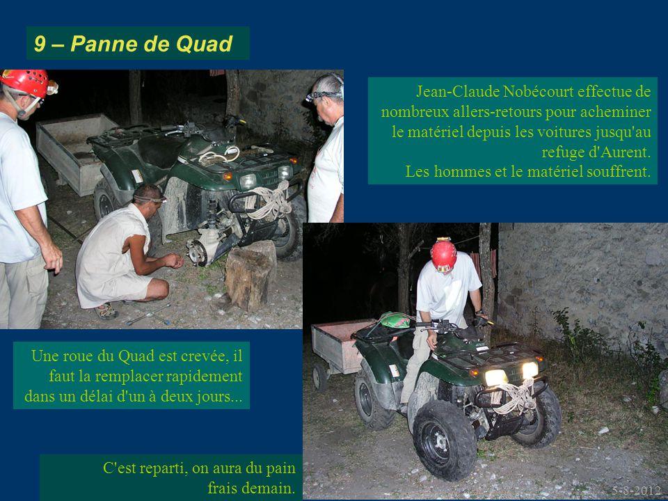 9 – Panne de Quad Jean-Claude Nobécourt effectue de nombreux allers-retours pour acheminer le matériel depuis les voitures jusqu au refuge d Aurent.