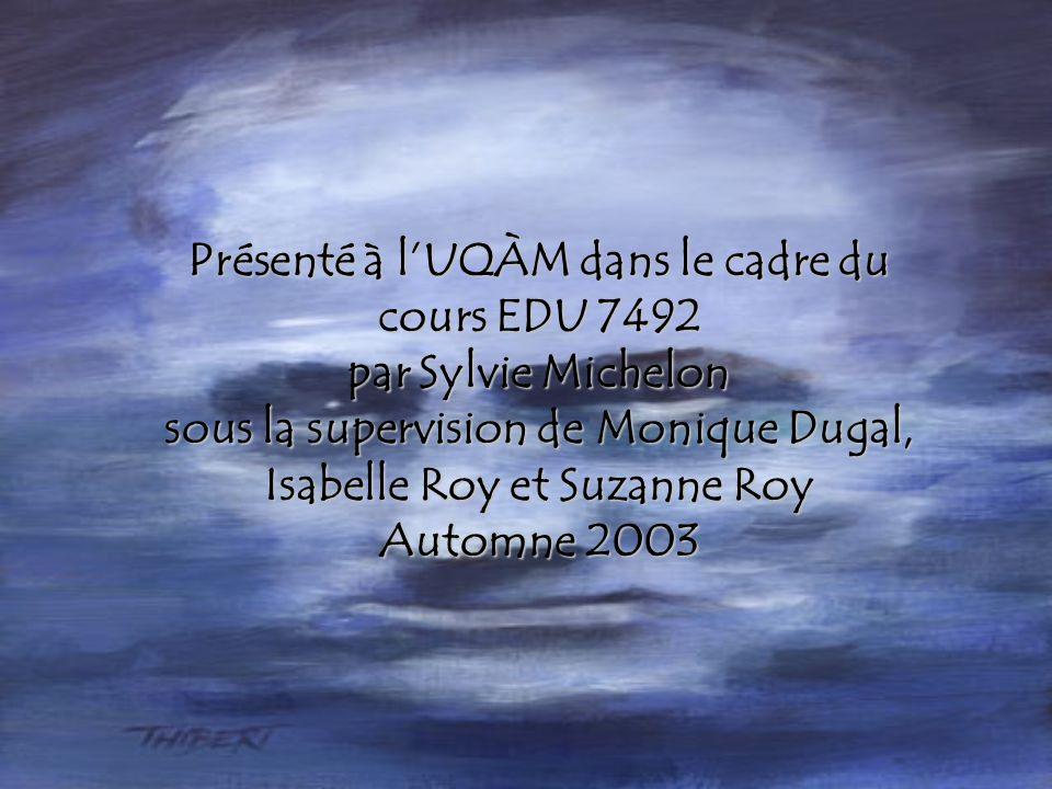 Présenté à l'UQÀM dans le cadre du cours EDU 7492 par Sylvie Michelon