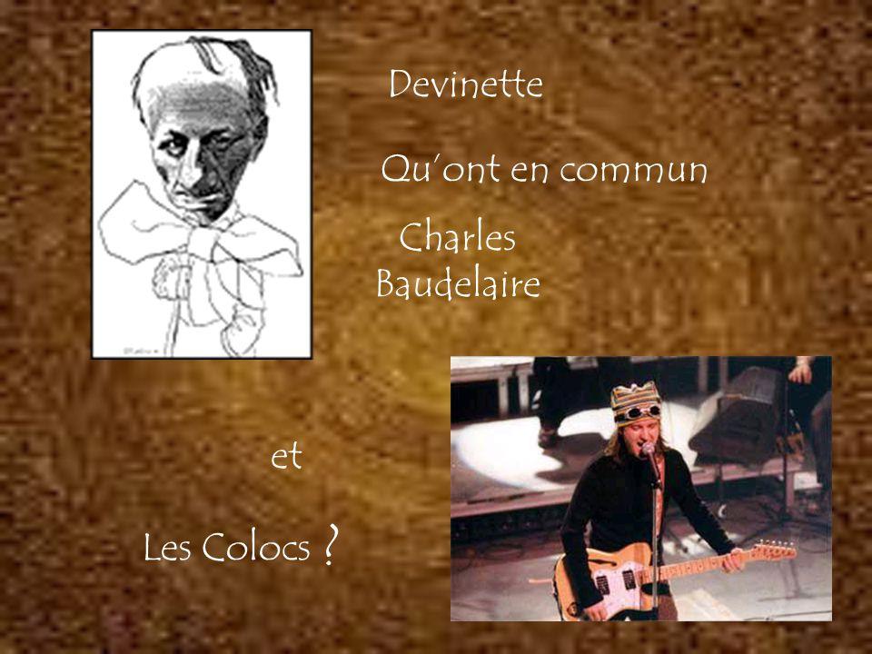 Devinette Qu'ont en commun Charles Baudelaire et Les Colocs