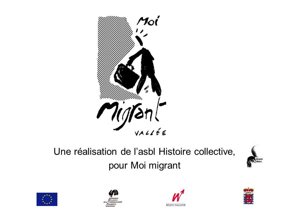 Une réalisation de l'asbl Histoire collective, pour Moi migrant