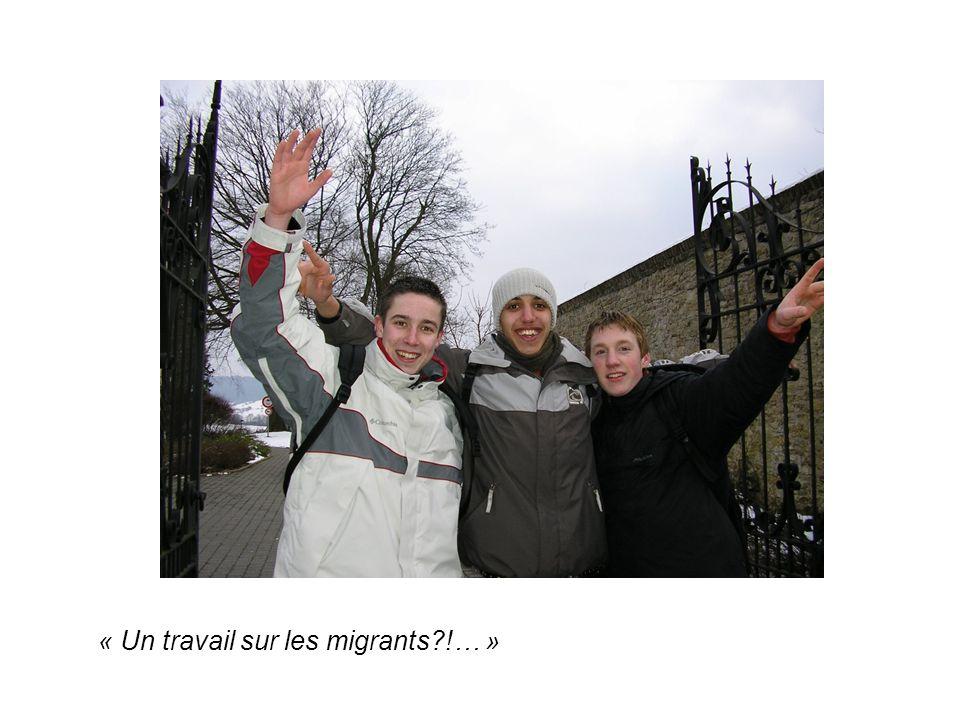 « Un travail sur les migrants !… »