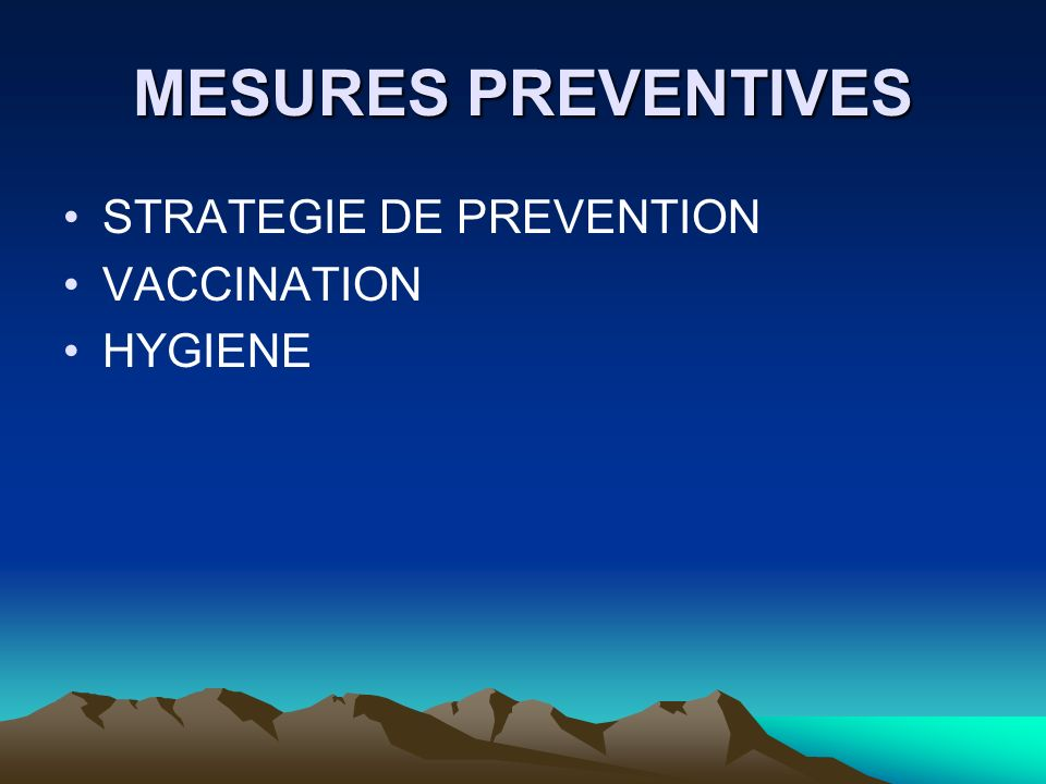 MESURES PREVENTIVES STRATEGIE DE PREVENTION VACCINATION HYGIENE