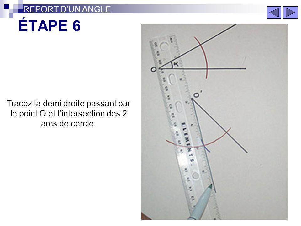 ÉTAPE 6 REPORT D'UN ANGLE