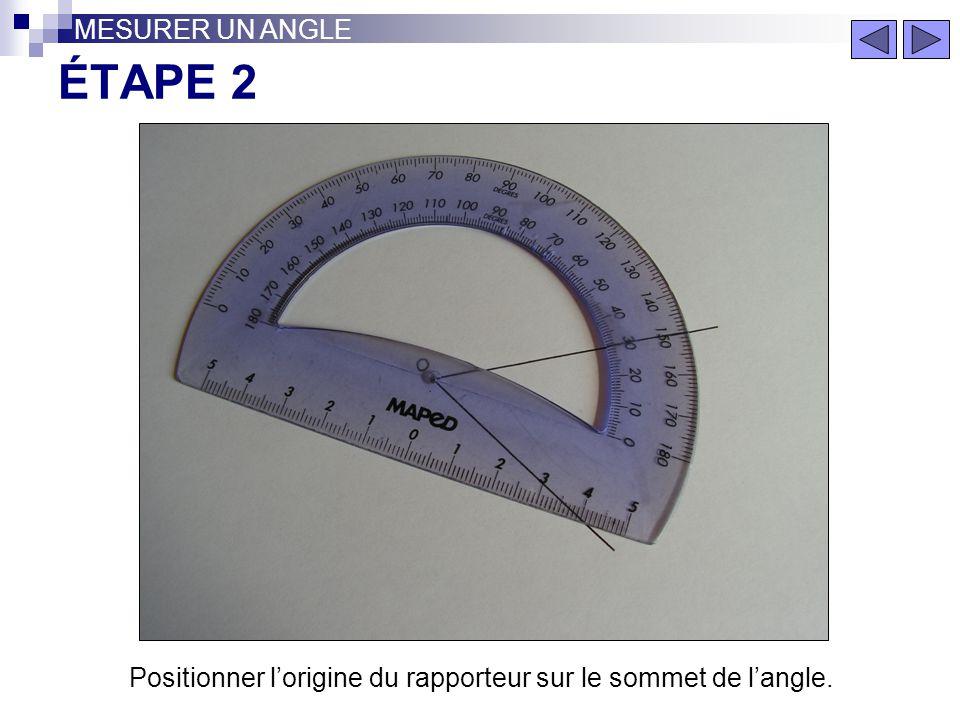 Positionner l'origine du rapporteur sur le sommet de l'angle.