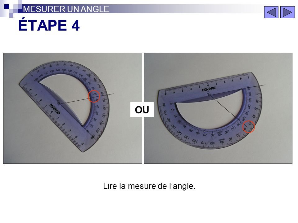 Lire la mesure de l'angle.