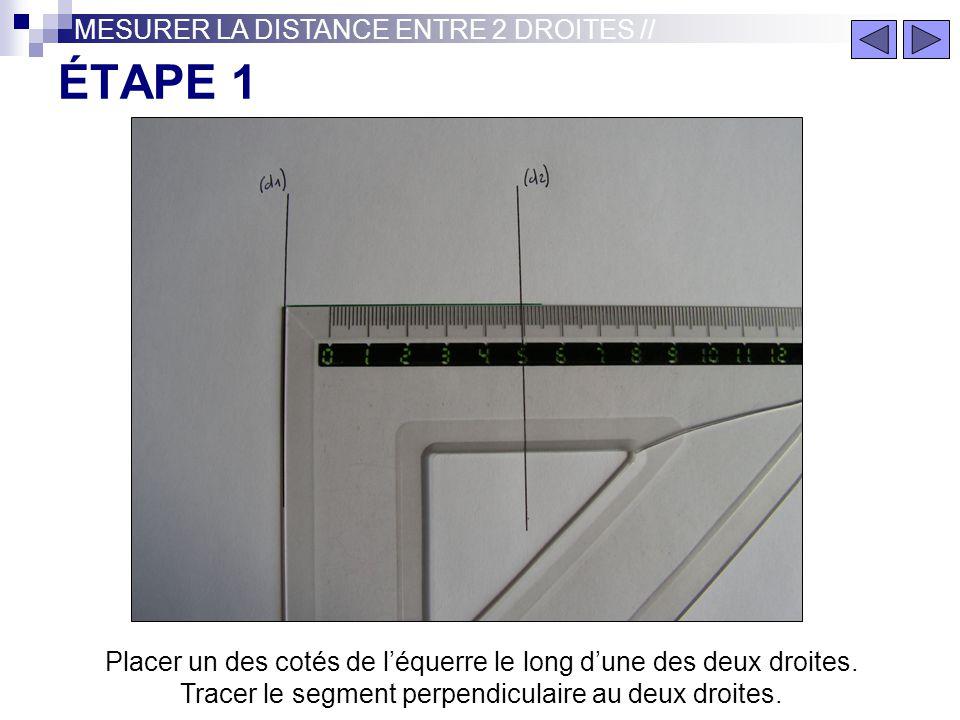 ÉTAPE 1 MESURER LA DISTANCE ENTRE 2 DROITES //