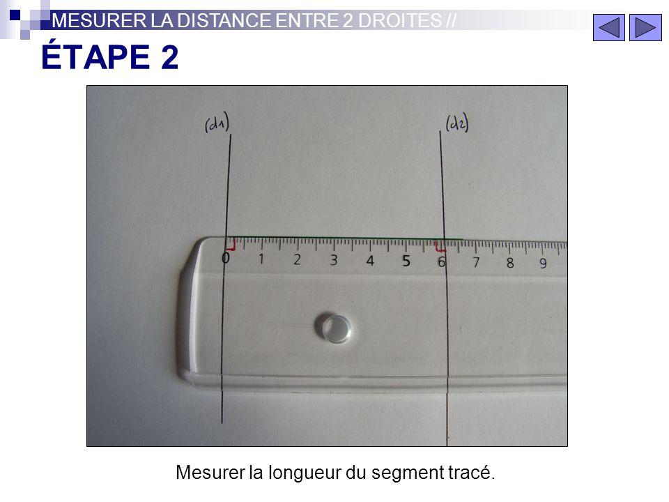 Mesurer la longueur du segment tracé.
