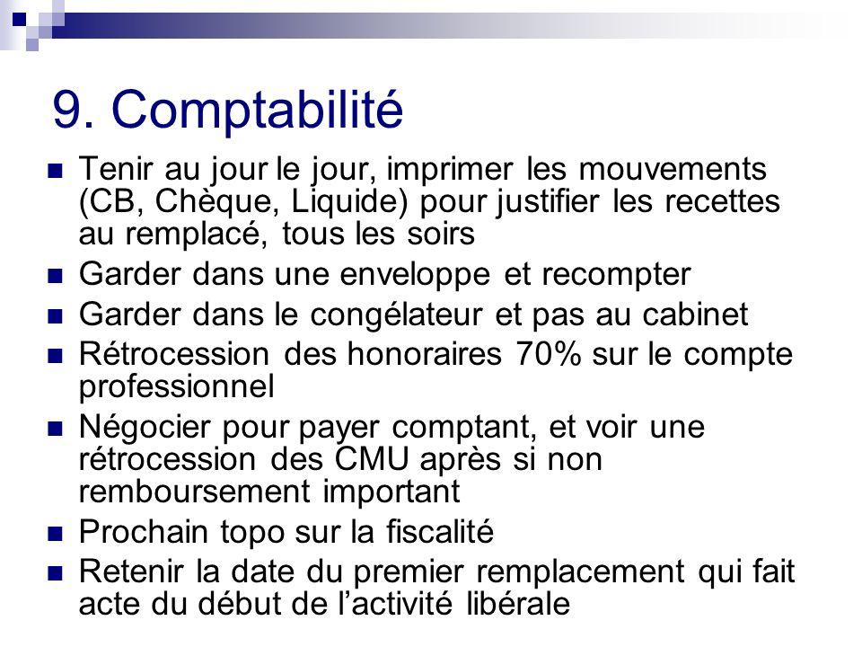 9. Comptabilité Tenir au jour le jour, imprimer les mouvements (CB, Chèque, Liquide) pour justifier les recettes au remplacé, tous les soirs.