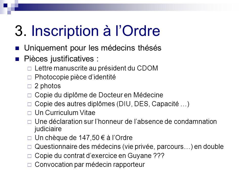 3. Inscription à l'Ordre Uniquement pour les médecins thésés