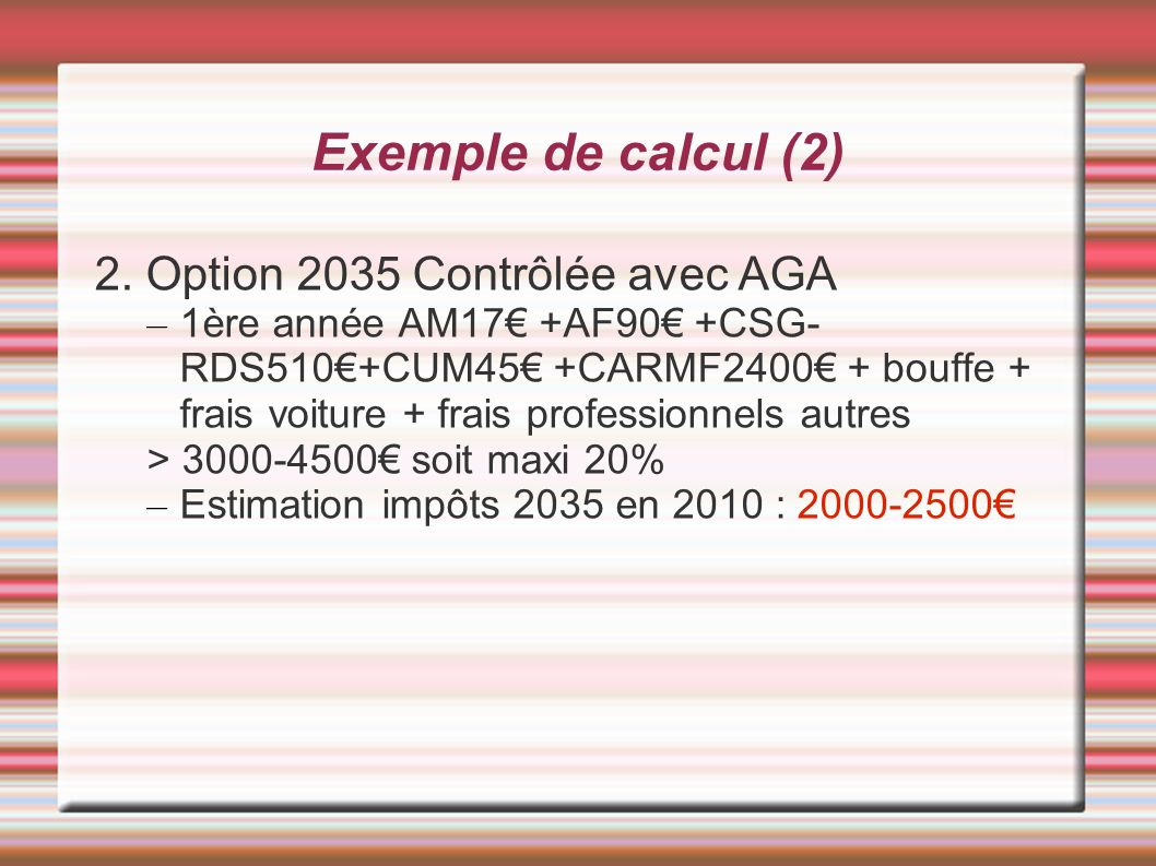 Exemple de calcul (2) 2. Option 2035 Contrôlée avec AGA