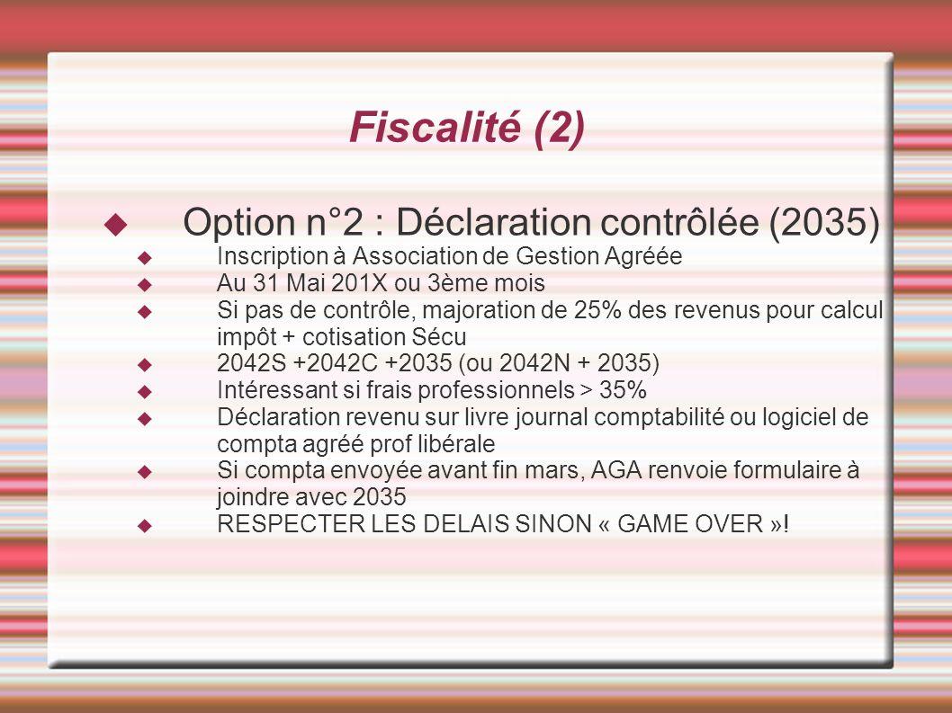 Fiscalité (2) Option n°2 : Déclaration contrôlée (2035)