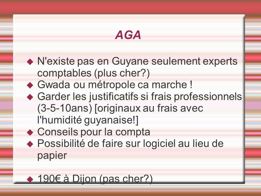 AGA N existe pas en Guyane seulement experts comptables (plus cher )