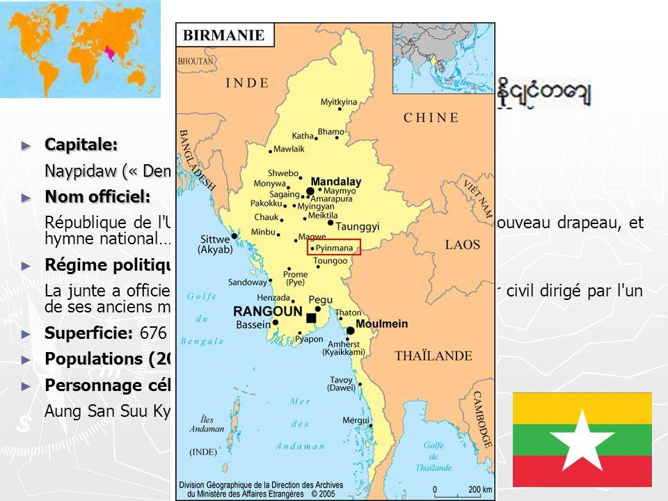 Birmanie Capitale: Naypidaw (« Demeure des Rois ») depuis 2005