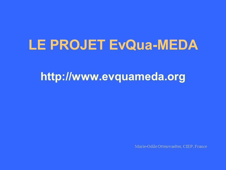 LE PROJET EvQua-MEDA http://www.evquameda.org