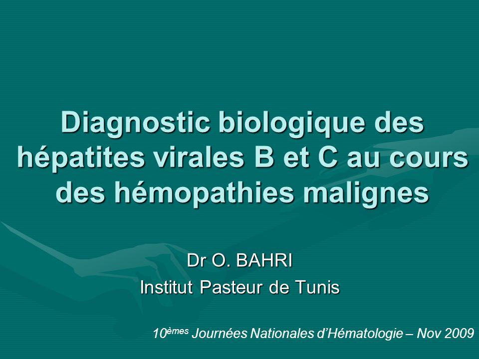 Dr O. BAHRI Institut Pasteur de Tunis
