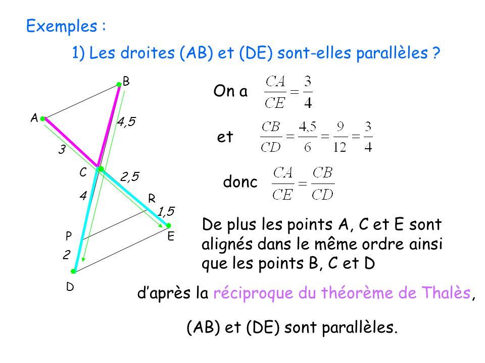 Exemples : 1) Les droites (AB) et (DE) sont-elles parallèles . . B. C. P. R. D. E. 1,5. A.