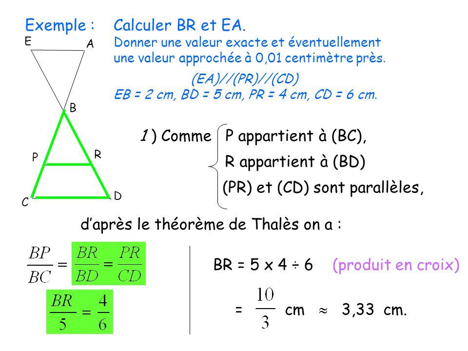 EB = 2 cm, BD = 5 cm, PR = 4 cm, CD = 6 cm.