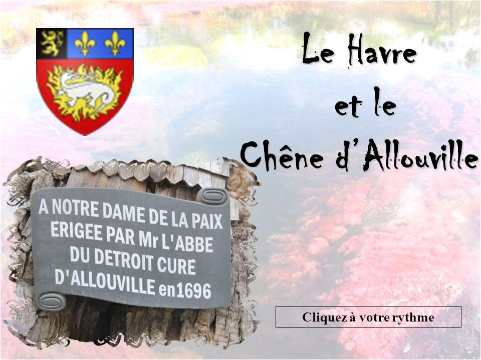 Le Havre et le Chêne d'Allouville