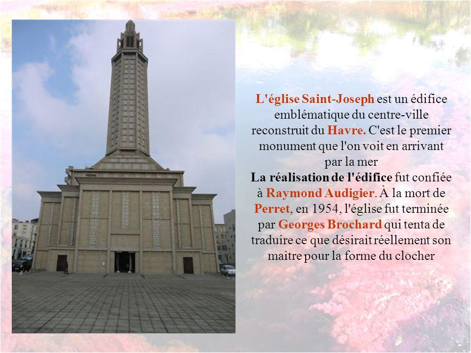 L église Saint-Joseph est un édifice emblématique du centre-ville reconstruit du Havre. C est le premier monument que l on voit en arrivant