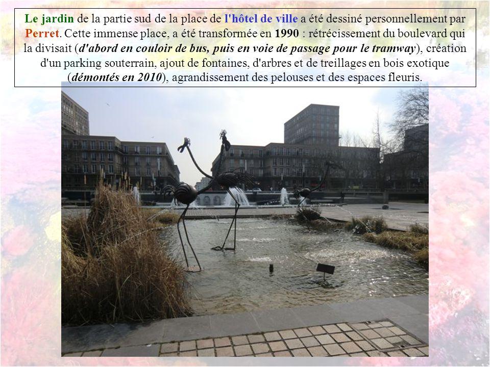 Le jardin de la partie sud de la place de l hôtel de ville a été dessiné personnellement par Perret.